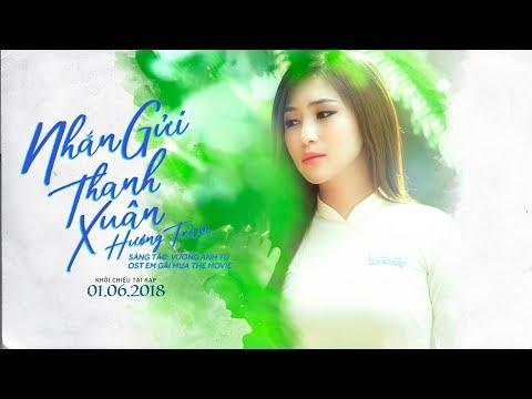Hương Tràm - Nhắn Gửi Thanh Xuân (Ost Em Gái Mưa) [ Official MV ]