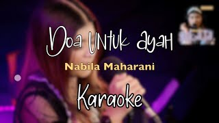 DOA UNTUK AYAH - NABILA MAHARANI (KARAOKE/NO VOCAL)