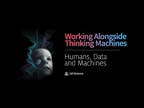 Humans, Data, and Machines: Working Alongside Thinking Machines