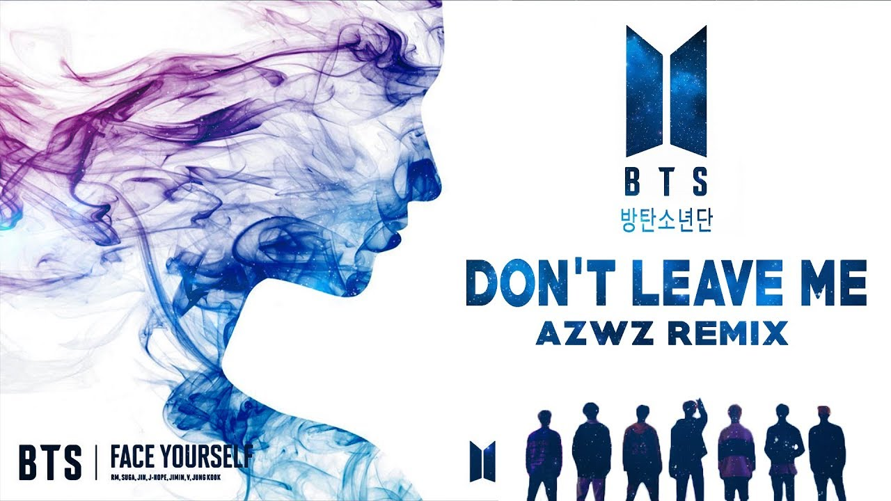 BTS (日本語字幕) -  DON'T LEAVE ME (AZWZ REMIX)