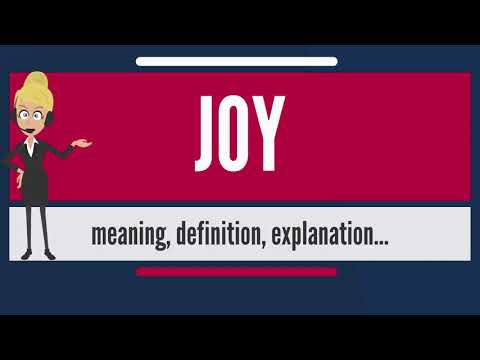 What Is JOY? What Does JOY Mean? JOY Meaning, Definition & Explanation! How To Pronounce JOY?