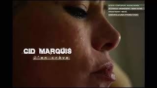 Cid Marquis – J'en crève