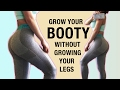 Grow Your BOOTY Without Growing Your Legs Workout | Glute Workout