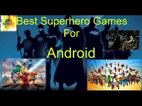 Best Superhero Games for Your Android Phone