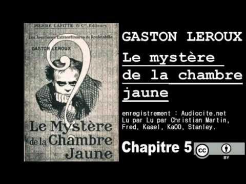 Livre audio le myst re de la chambre jaune chapitre 5 youtube - Le mistere de la chambre jaune ...