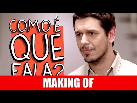 MAKING OF – COMO É QUE FALA