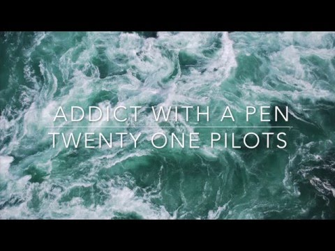 addict with a pen - twenty one pilots // lyrics