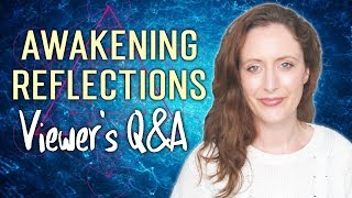 'Awakening Reflections' With Nicky. Spiritual Awakening Q&A Time. Awakening Burnout, Reincarnation