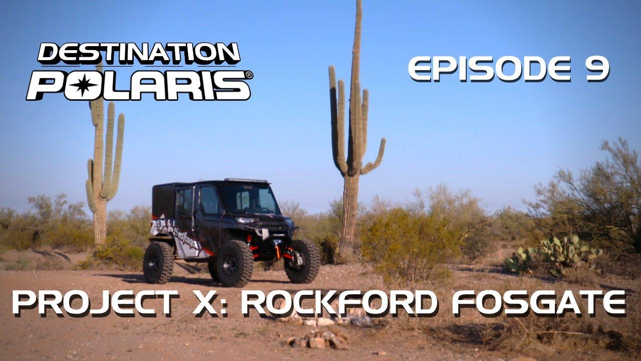 "Destination Polaris: ""Project X Rockford Fosgate"" Ep. 9"