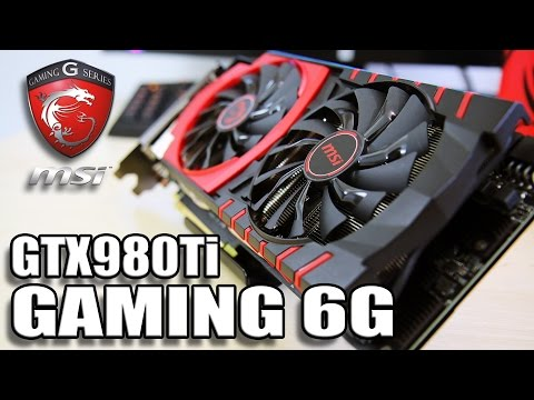 MSI GTX980Ti GAMING 6G Performance Review