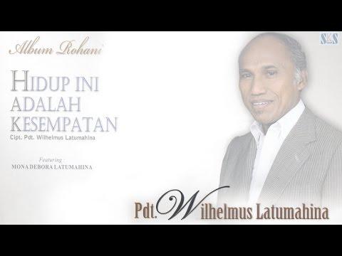 HIDUP INI ADALAH KESEMPATAN - Cipt  Pdt  Wilhelmus Latumahina
