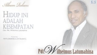 HIDUP INI ADALAH KESEMPATAN - Cipt Pdt Wilhelmus Latumahina (Official Music Video)