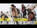LJUBLIANA & THE SEAWOLF - SHIVER ME TIMBERS (BalconyTV)