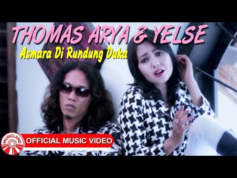 Thomas Arya & Yelse - Asmara Di Rundung Duka [Official Music Video HD]