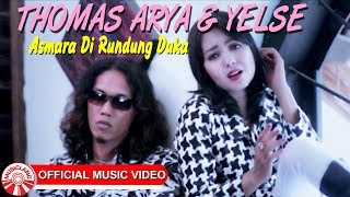 Thomas Arya & Yelse - Asmara Di Rundung Duka Mp3