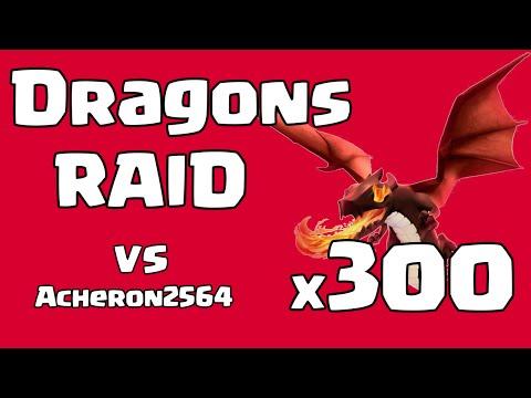 Acheron2564  vs 300 Dragons Attack Raid - Clash of Clans