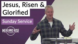 Jesus, Risen & Glorified - Richard Powell - 25th April 2021 - MRC Live