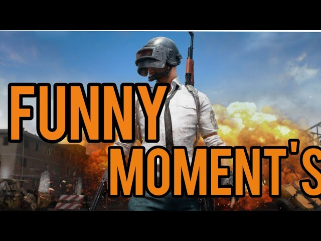 This the first PUBG funny moments in my channel