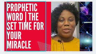 Prophetic word your set time for your miracle| Blessing Ehiageina TV