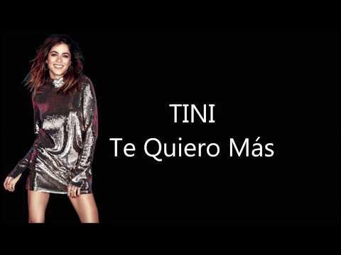 TINI FT. NACHO - Te Quiero Mas | Lyrics