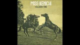 Miss Kenichi - It Won't Come