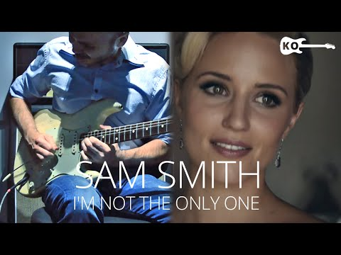 Sam Smith - I'm Not The Only One - Electric Guitar Cover by Kfir Ochaion