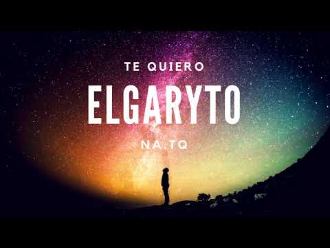 ElGaryTo : Te Quiero