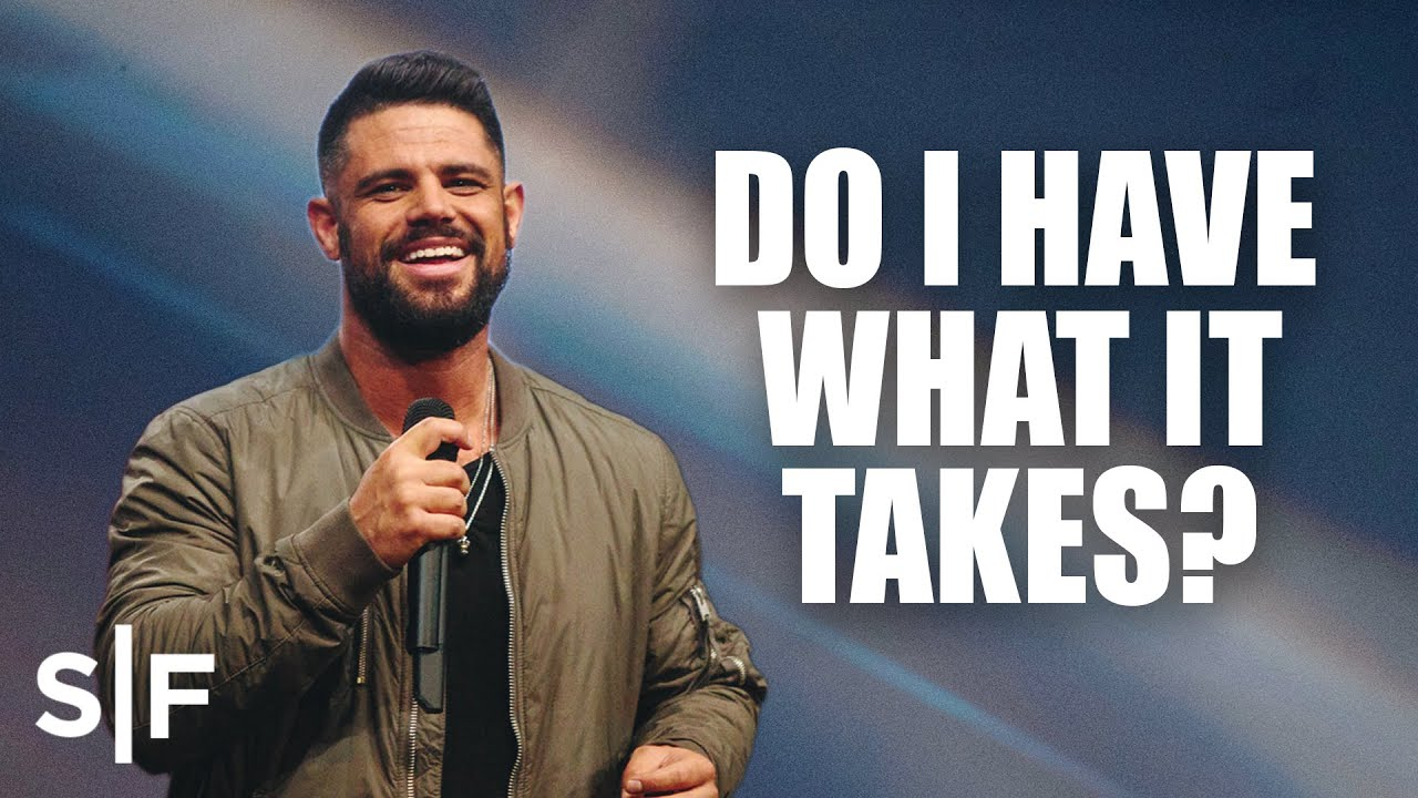 Do I Have What It Takes? | Steven Furtick