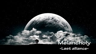Melancholy - LAST ALLIANCE [IO, single] Blog: http://thelastmusicsu...