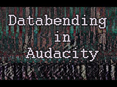Databending in Audacity - glitch art tutorial