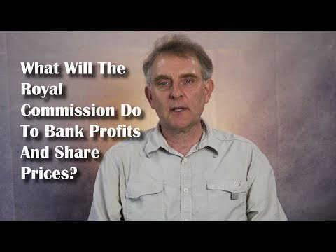 What Will The Royal Commission Do To Bank Profits And Share Prices?