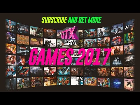 Top 20 Upoming Games in 2017 by Power GTX Gamers