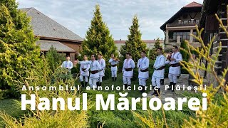Ansamblul etnofolcloric Plaieșii - Hanul Marioarei