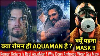 Roman Reigns is AquaMan ! Why Dean Wear Gas Mask on Raw !