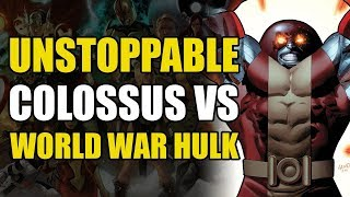 The Unstoppable Colossus vs World War Hulk