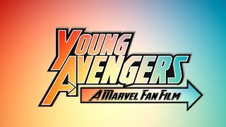 Young Avengers: A Marvel Fan Film
