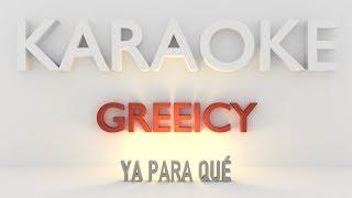 Baixar Greeicy - Ya para qué (Karaoke)
