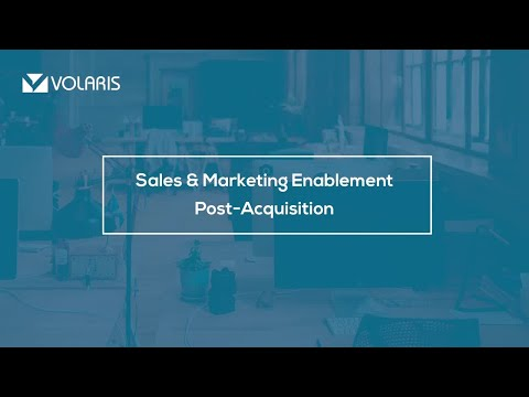 Sales & Marketing Enablement Post Acquisition