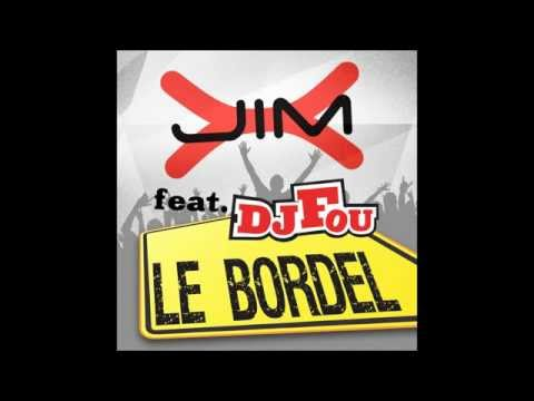 Jim-X feat DJ Fou - Le Bordel