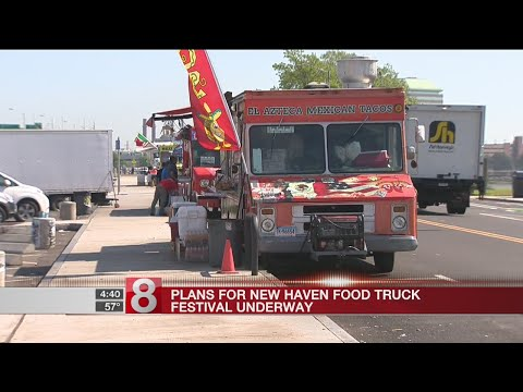 Plans for New Haven Food Truck Festival underway