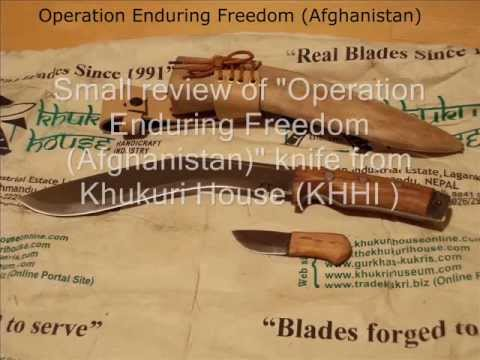 "khukuri knife from KHHI review - pt3 ""Operation Enduring Freedom (Afghanistan)"""