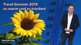 Die Sommerprognose 2019: Zu warm und zu trocken - der Klimawandel lässt grüßen! (Mod.: Dominik Jung)