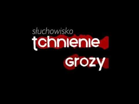 Tchnienie Grozy #74: Eryk Białkowski-Ismaił - Sen
