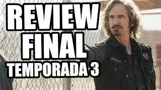 Fear The Walking Dead FINAL de Temporada 3 - (Review/Análisis)