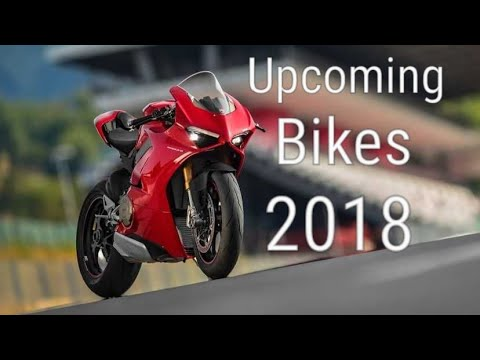 Top 5 Upcoming Bikes Of 2018: Top 5 Bikes We Can't Wait To Ride!