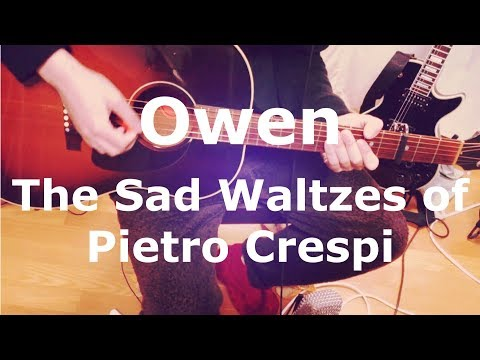 Owen - The Sad Waltzes of Pietro Crespi (Guitar Cover) with TAB