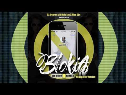 Bad Bunny Ft. Farruko - Blokia Mix