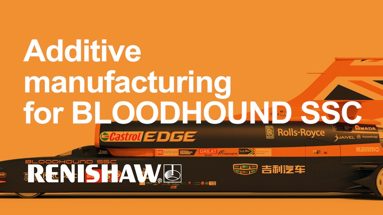 Driving engineering excellence: Additive manufacturing for BLOODHOUND SSC