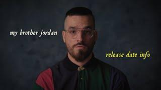 my brother jordan - release info