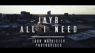Watch Jayr All I Need video